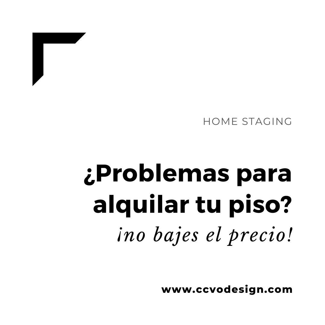 problemas-para-alquilar-tu-piso-CCVO-Design-and-Staging