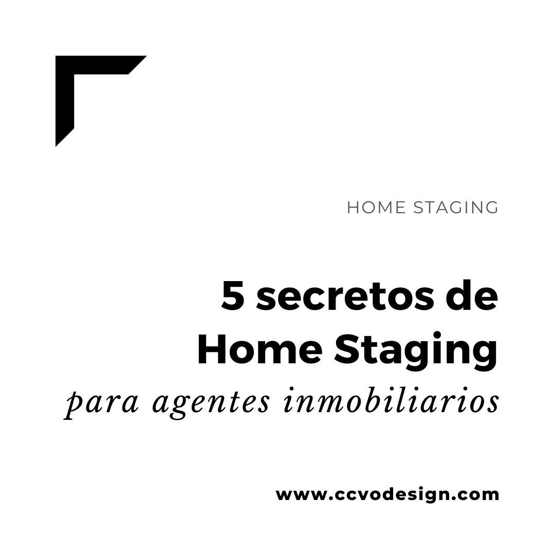 5-secretos-de-home-staging para agentes inmobiliarios-CCVO-Design-and-Staging