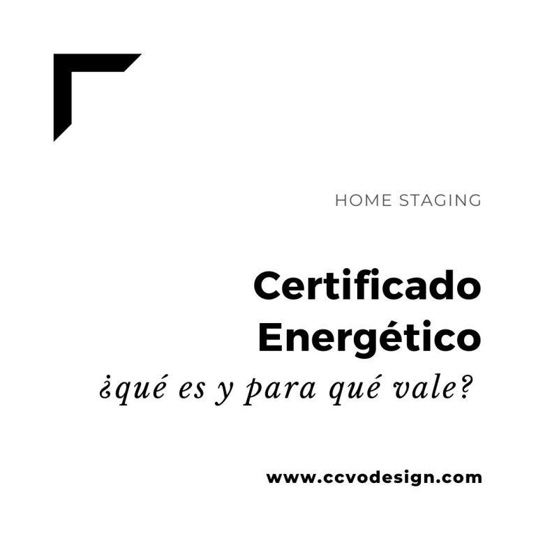 qué-es-y-para-qué-vale-el-certificado-energético-CCVO-Design-and-Staging