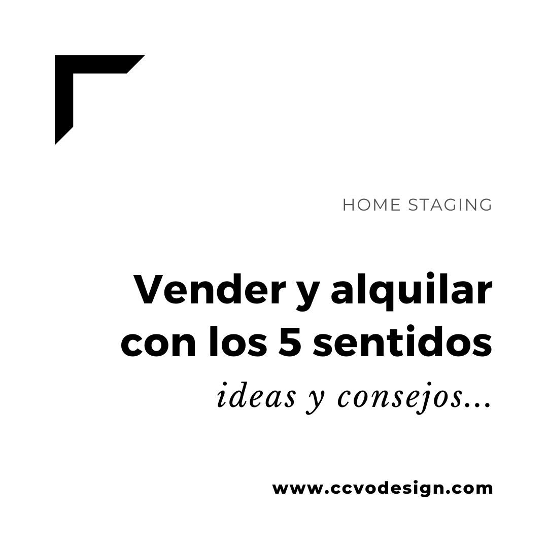 vender-alquilar-con-los-5-sentidos-CCVO-Design-and-Staging